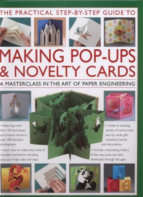 The Practical Step-By-Step Guide to Making Pop-Ups & Novelty Cards: A How-To Guide to the Art of Paper Engineering 9780754820789
