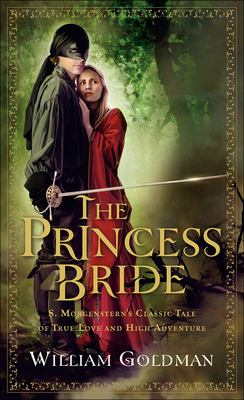 The Princess Bride: S. Morgenstern's Classic Tale of True Love and High Adventure 9780756987909