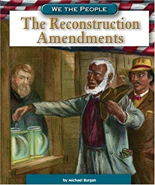 The Reconstruction Amendments 9780756516369