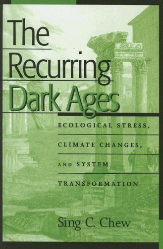 The Recurring Dark Ages: Ecological Stress, Climate Changes, and System Transformation 9780759104518