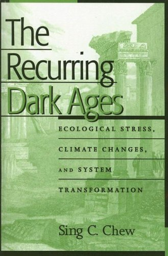 The Recurring Dark Ages: Ecological Stress, Climate Changes, and System Transformation 9780759104525
