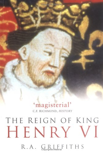 The Reign of King Henry VI, Second Edition 9780750937771