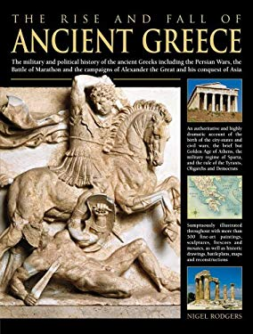 The Rise and Fall of Ancient Greece: The Military and Political History of the Ancient Greeks Including the Persian Wars, the Battle of Marathon and t 9780754817338