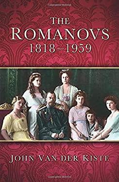 The Romanovs, 1818-1959 9780750934596