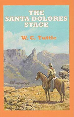 The Santa Dolores Stage: A Story of Hashknife Hartley 9780753180150