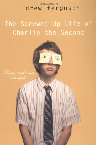 The Screwed-Up Life of Charlie the Second 9780758227089