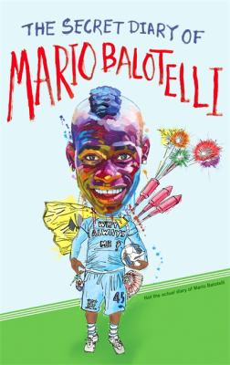 The Secret Diary of Mario Balotelli 9780751549560