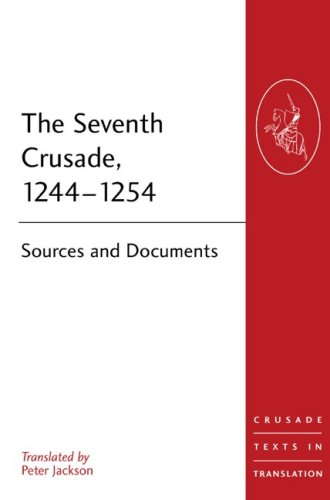 The Seventh Crusade, 1244-1254: Sources and Documents 9780754669234
