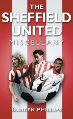 The Sheffield United Miscellany 9780752457185