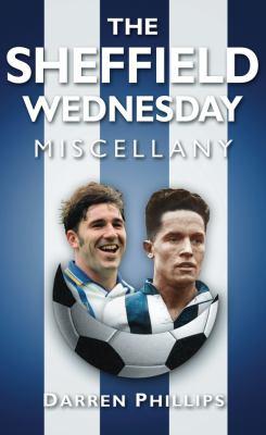 The Sheffield Wednesday Miscellany 9780752459554