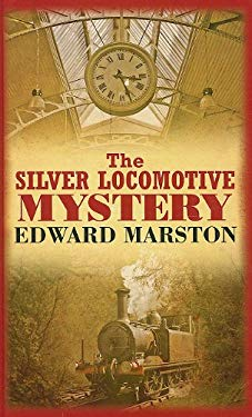 The Silver Locomotive Mystery 9780750531702