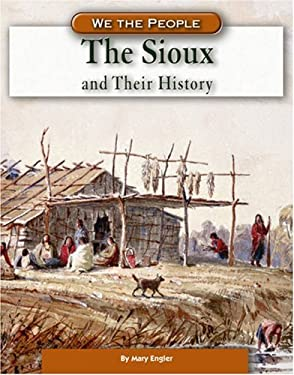 The Sioux and Their History 9780756512750