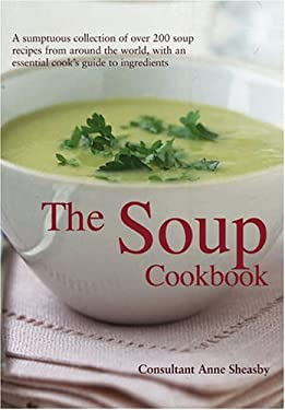 The Soup Cookbook 9780754814955