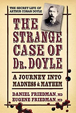 The Strange Case of Dr. Doyle: A Journey Into Madness & Mayhem 9780757003486