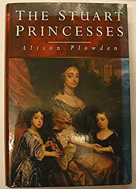 The Stuart Princesses 9780750907163