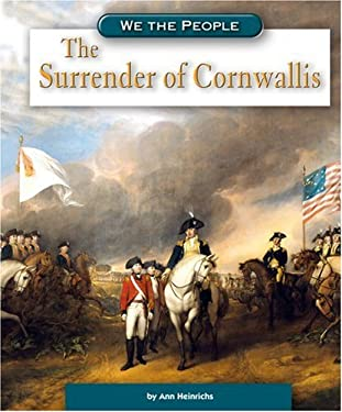 The Surrender of Cornwallis - Heinrichs, Ann / Heinrichs