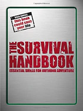 The Survival Handbook: Essential Skills for Outdoor Adventure 9780756642792