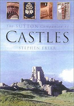 The Sutton Companion to Castles 9780750927444