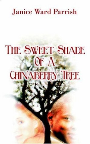 The Sweet Shade of a Chinaberry Tree 9780759948075