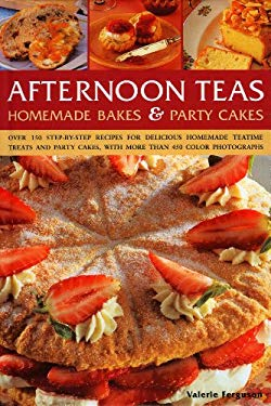Afternoon Teas: Homemade Bakes & Party Cakes 9780754821632