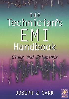The Technician's EMI Handbook: Clues and Solutions 9780750672337