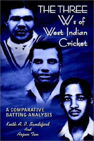 The Three Ws of West Indian Cricket: A Comparative Batting Analysis 9780759692695