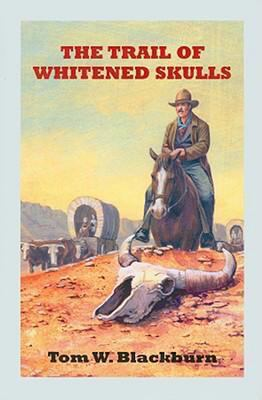 The Trail of Whitened Skulls: The Cole Lavery Saga 9780753180037