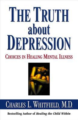 The Truth about Depression: Choices for Healing 9780757300370