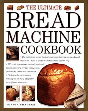 The Ultimate Bread Machine Cookbook 9780754805991