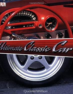 The Ultimate Classic Car Book 9780756618858