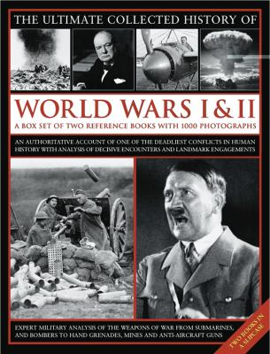 The Ultimate Collected History of World Wars I & II: A Box Set of Two Reference Books with 1000 Photographs 9780754823612