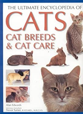 The Ultimate Encyclopedia of Cats, Cat Breeds & Cat Care 9780754812777