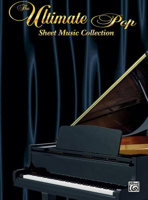 The Ultimate Pop Sheet Music Collection Ultimate Pop Sheet Music Collection: Piano/Vocal/Chords Piano/Vocal/Chords 9780757937804