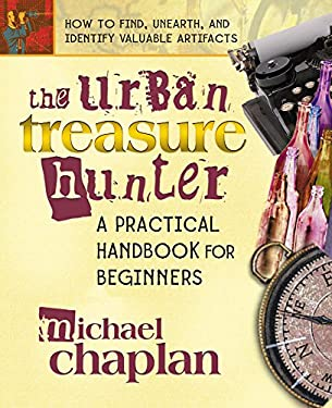 The Urban Treasure Hunter: A Practical Handbook for Beginners 9780757000904