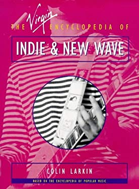 The Virgin Encyclopedia of Indie and New Wave 9780753502310