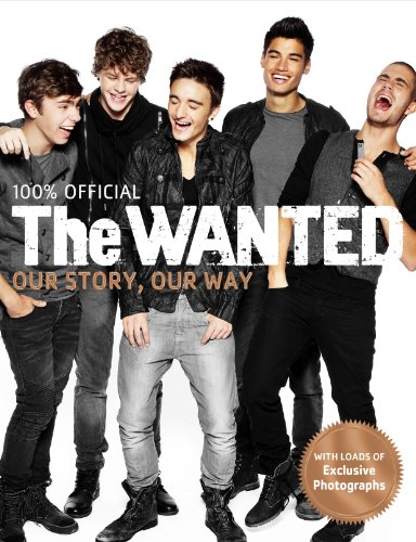 The Wanted: 100% Official: Our Story, Our Way 9780752227535