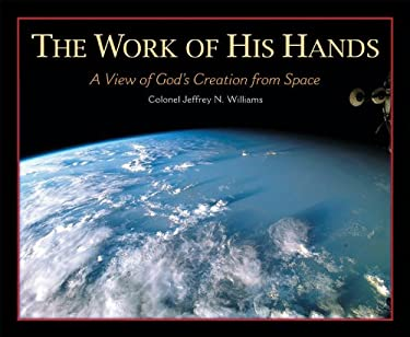 The Work of His Hands: A View of God's Creation from Space 9780758615893