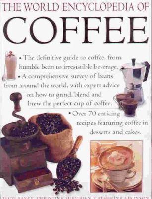 The World Encyclopedia of Coffee 9780754801979