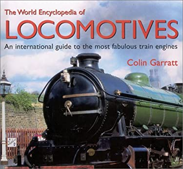 The World Encyclopedia of Locomotives 9780754809357