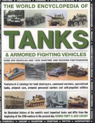 The World Encyclopedia of Tanks & Armoured Fighting Vehicles: An Illustrated History of the World's Most Important Tanks and Afvs from the Beginning o 9780754817413