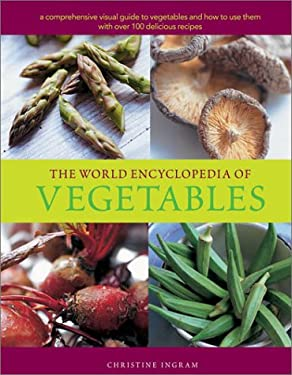 The World Encyclopedia of Vegetables 9780754811763