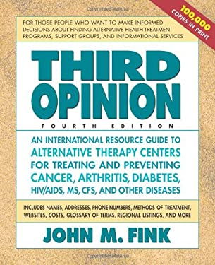 Third Opinion: An International Resource Guide to Alternative Therapy Centers...... 9780757001314