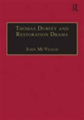Thomas Durfey and Restoration Drama: The Work of a Forgotten Writer 9780754602538