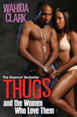 Thugs and the Women Who Love Them 9780758212863