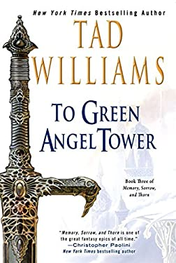 To Green Angel Tower: Book Three of Memory, Sorrow, and Thorn 9780756402983