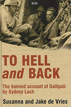To Hell and Back: The Banned Account of Gallipoli 9780753156896