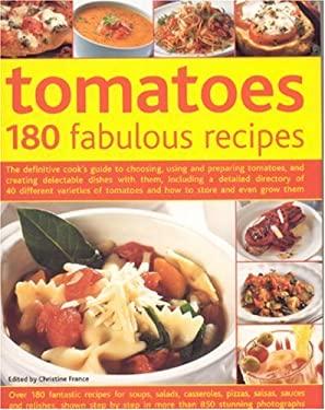 Tomatoes: 180 Fabulous Recipes 9780754817208