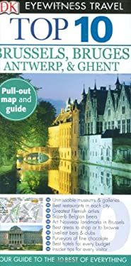Top 10 Brussels & Bruges, Antwerp & Ghent [With Pull-Out Map] 9780756632342
