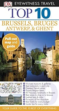 Top 10 Brussels, Bruges, Antwerp & Ghent [With Map] 9780756684464
