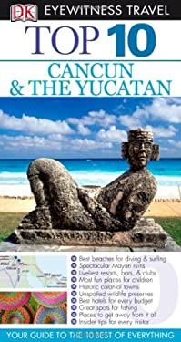 Top 10 Cancun and the Yucatan [With Fold-Out Map] 9780756640972